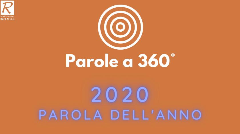Parole a 360° - Sarà Pandemia la parola con cui ricorderemo l'anno 2020?