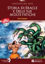 Storia di Eracle e delle sue molte Fatiche